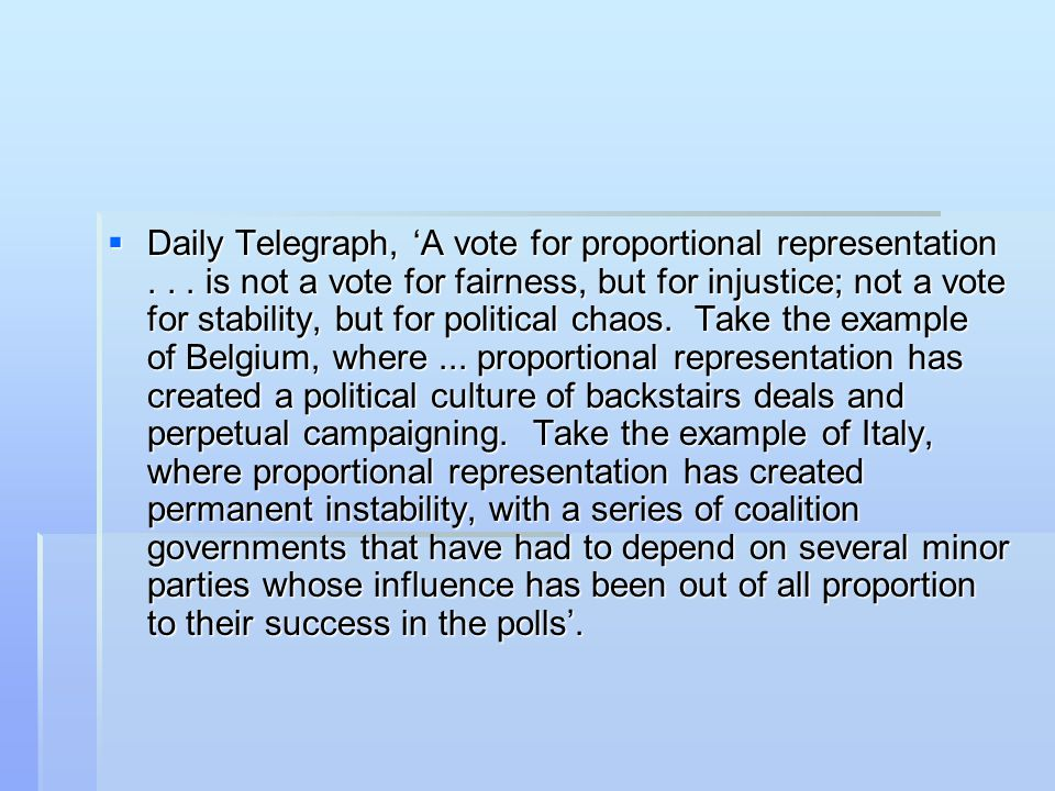  Daily Telegraph, 'A vote for proportional representation... is not a vote for fairness, but for injustice; not a vote for stability, but for politic