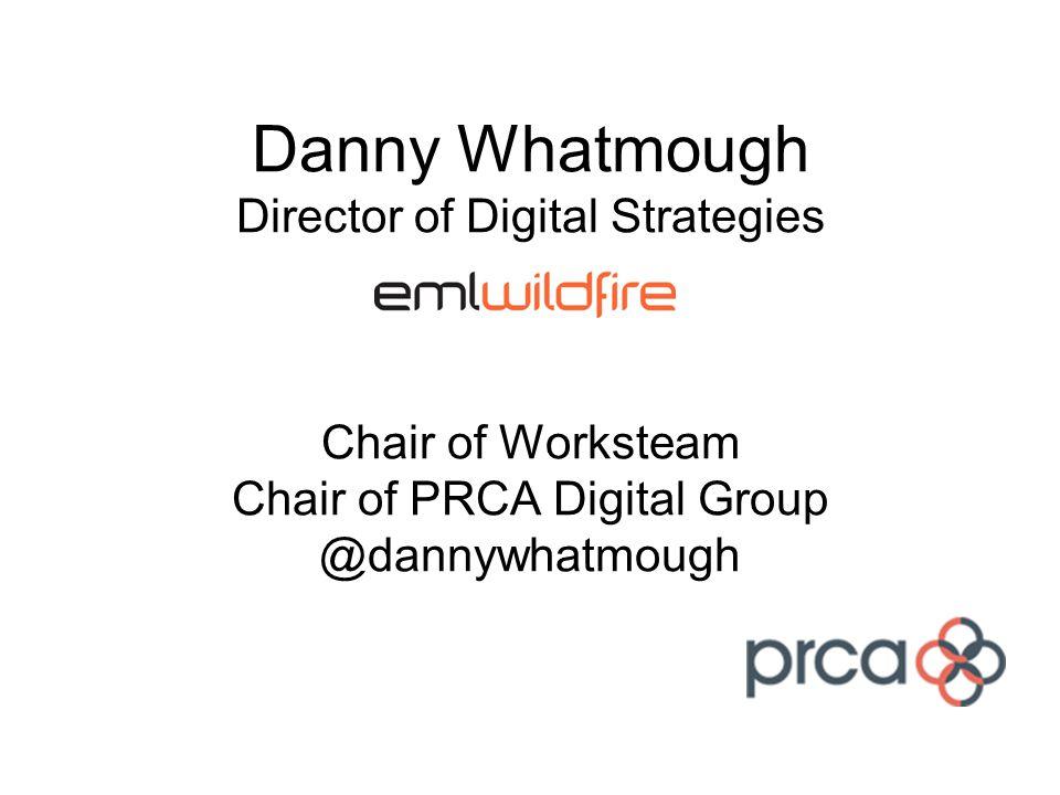 PR Agency of the Future Danny Whatmough Director of Digital Strategies @dannywhatmough dannyw@emlwildfire.com