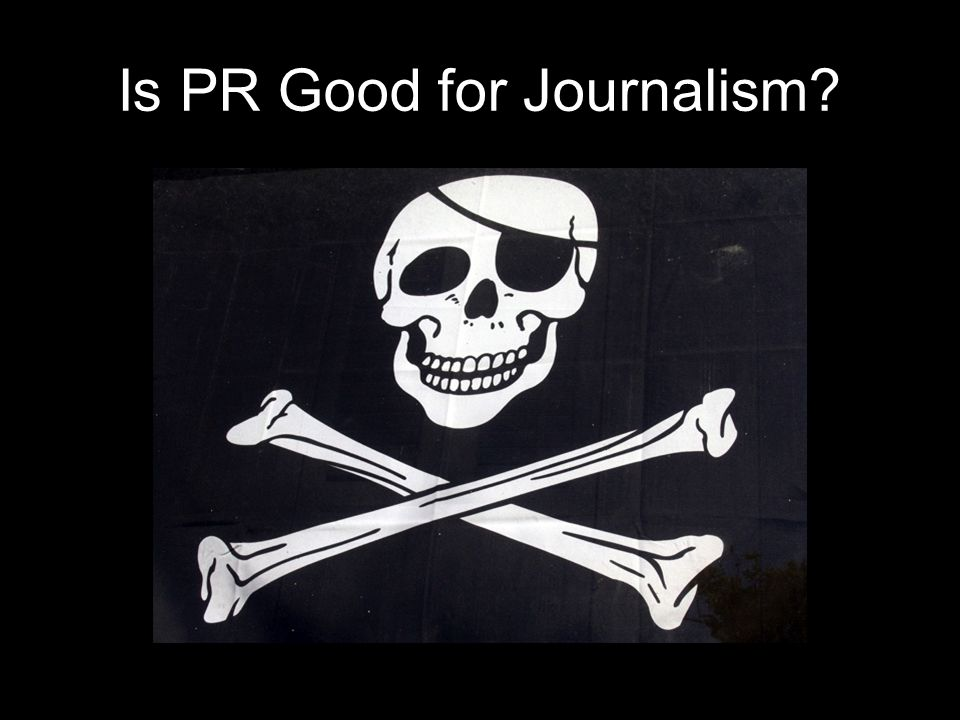 Is PR Good for Journalism