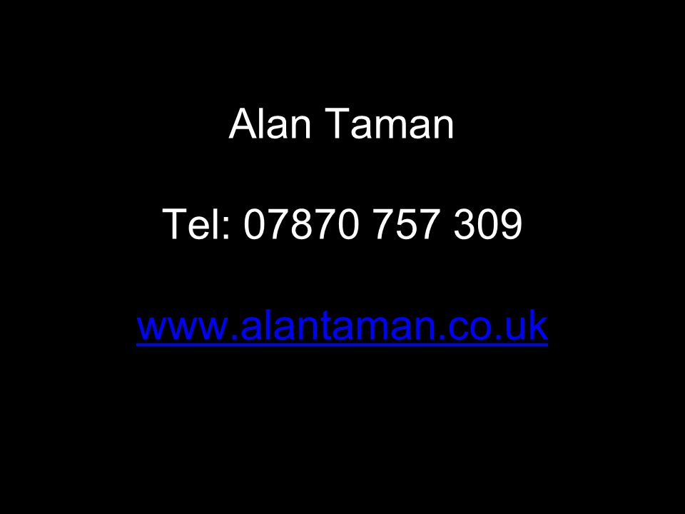Alan Taman Tel: 07870 757 309 www.alantaman.co.uk www.alantaman.co.uk