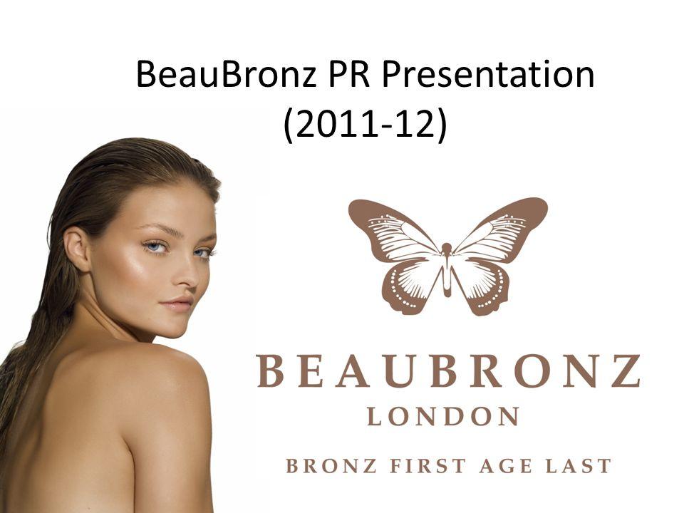 BeauBronz PR Presentation (2011-12)