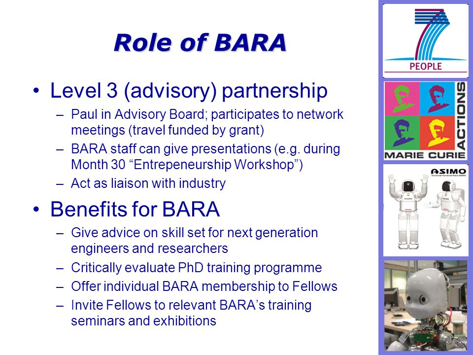 Role of BARA Level 3 (advisory) partnership –Paul in Advisory Board; participates to network meetings (travel funded by grant) –BARA staff can give presentations (e.g.
