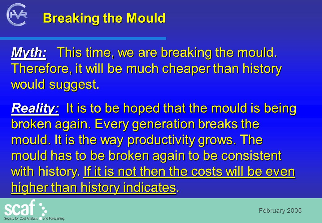 February 2005 Breaking the Mould Myth: This time, we are breaking the mould.