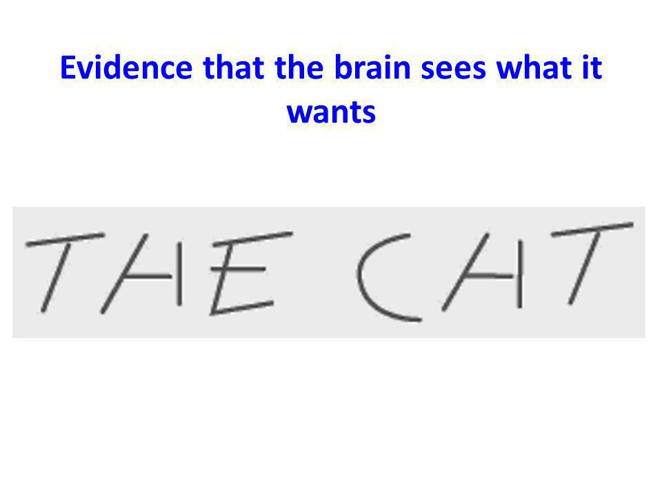 Evidence that the brain sees what it wants