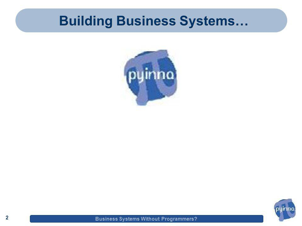 2 Business Systems Without Programmers 2 Building Business Systems…
