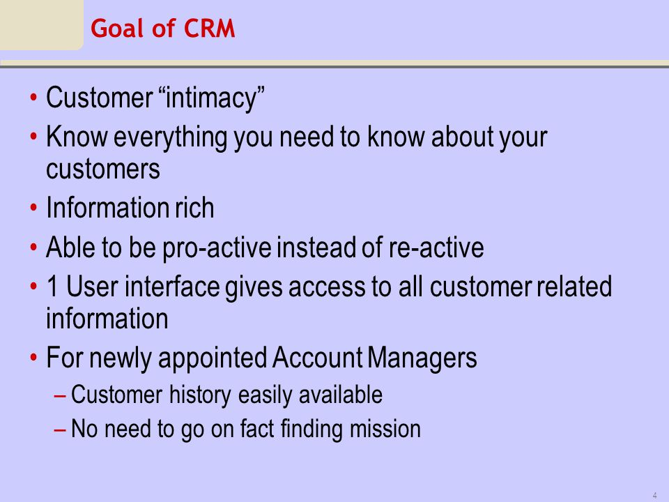 5 CRM Strategy –Single source of all customer related information –Knowing your customer –Sharing information with your colleagues –You see what I see –Teamwork extremely important for the success of company Growth Initiative –Planning and possibility to report correctly and accurately is key for measuring the progress