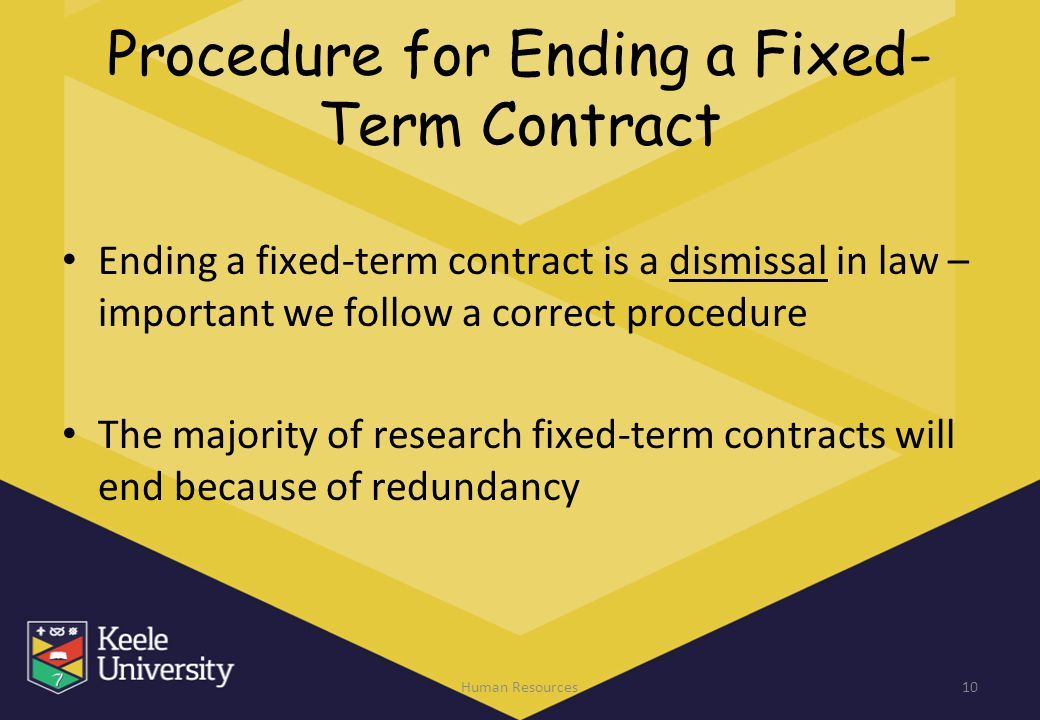Procedure for Ending a Fixed- Term Contract Ending a fixed-term contract is a dismissal in law – important we follow a correct procedure The majority