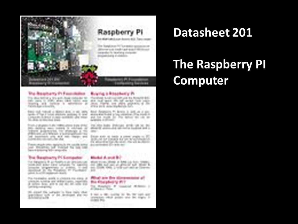 Datasheet 202 The Raspberry PI General Purpose I/O