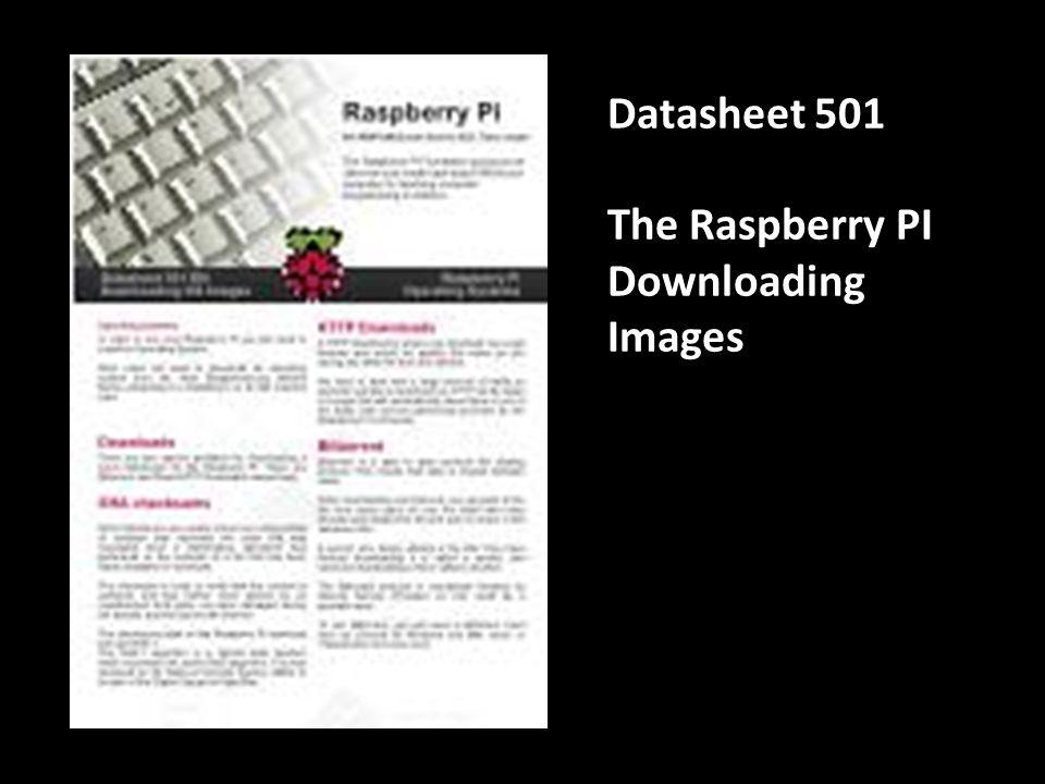 Datasheet 502 The Raspberry PI Extract to SD Card