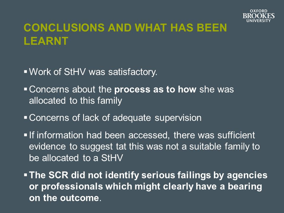 CONCLUSIONS AND WHAT HAS BEEN LEARNT  Work of StHV was satisfactory.