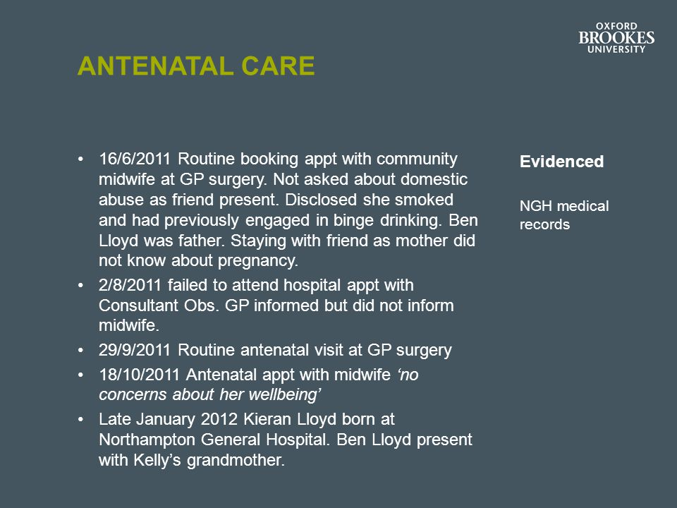 ANTENATAL CARE 16/6/2011 Routine booking appt with community midwife at GP surgery.