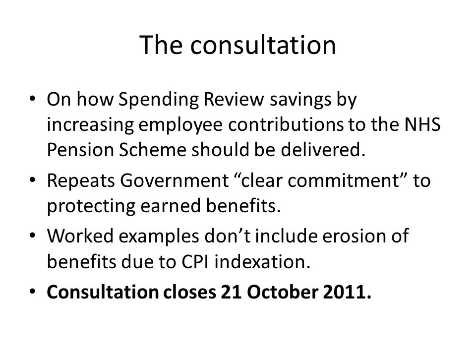 The consultation On how Spending Review savings by increasing employee contributions to the NHS Pension Scheme should be delivered.