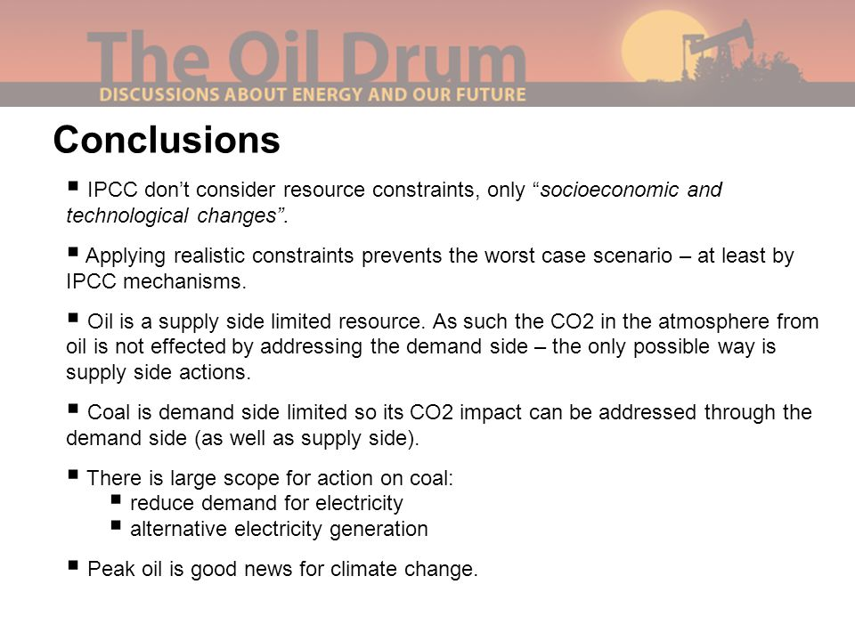 """Conclusions  IPCC don't consider resource constraints, only """"socioeconomic and technological changes"""".  Applying realistic constraints prevents the"""