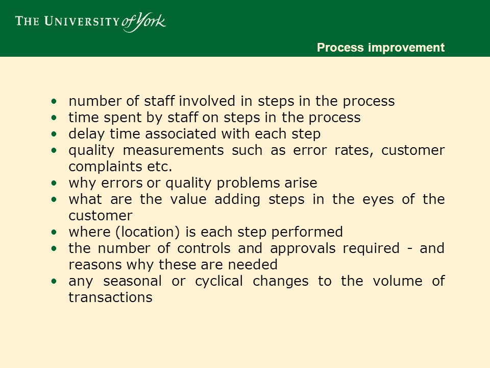 Process improvement we look for waste: – waiting – transport (e.g.