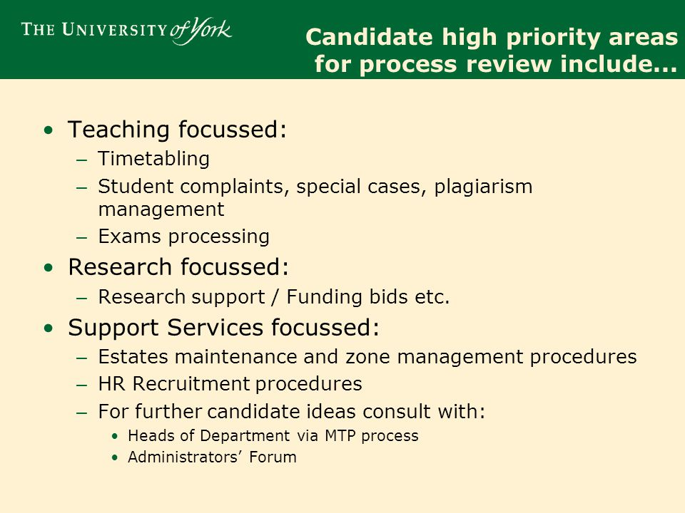 Candidate high priority areas for process review include...