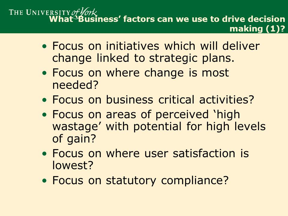 What 'Business' factors can we use to drive decision making (2).