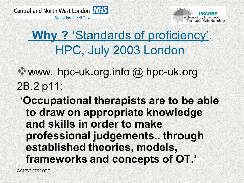 UKCORE  CNWL/UKCORE Why . 'Standards of proficiency'.