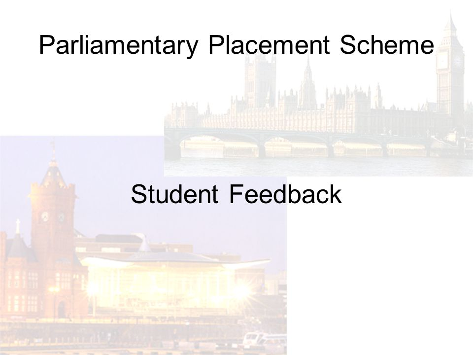 Parliamentary Placement Scheme Student Feedback