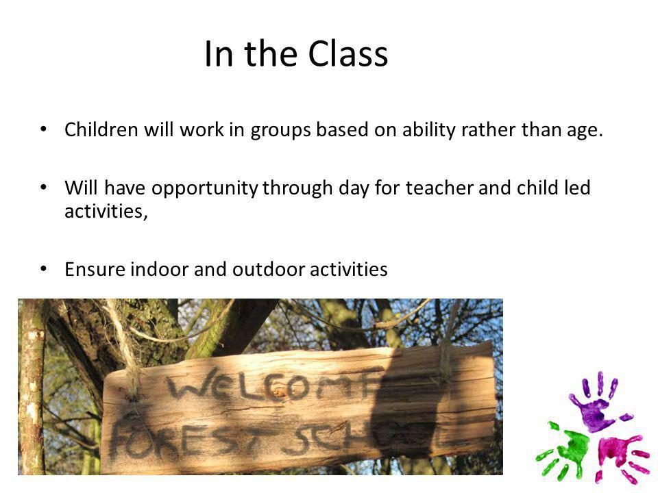 In the Class Children will work in groups based on ability rather than age.