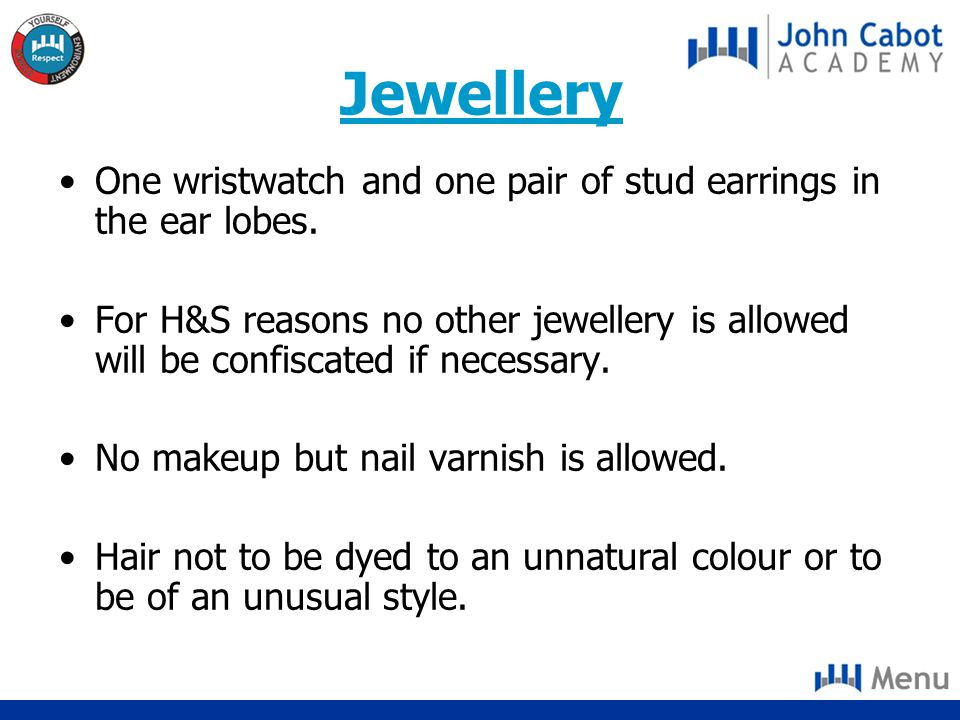 Jewellery One wristwatch and one pair of stud earrings in the ear lobes.