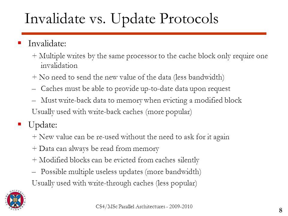 CS4/MSc Parallel Architectures - 2009-2010 Invalidate vs.