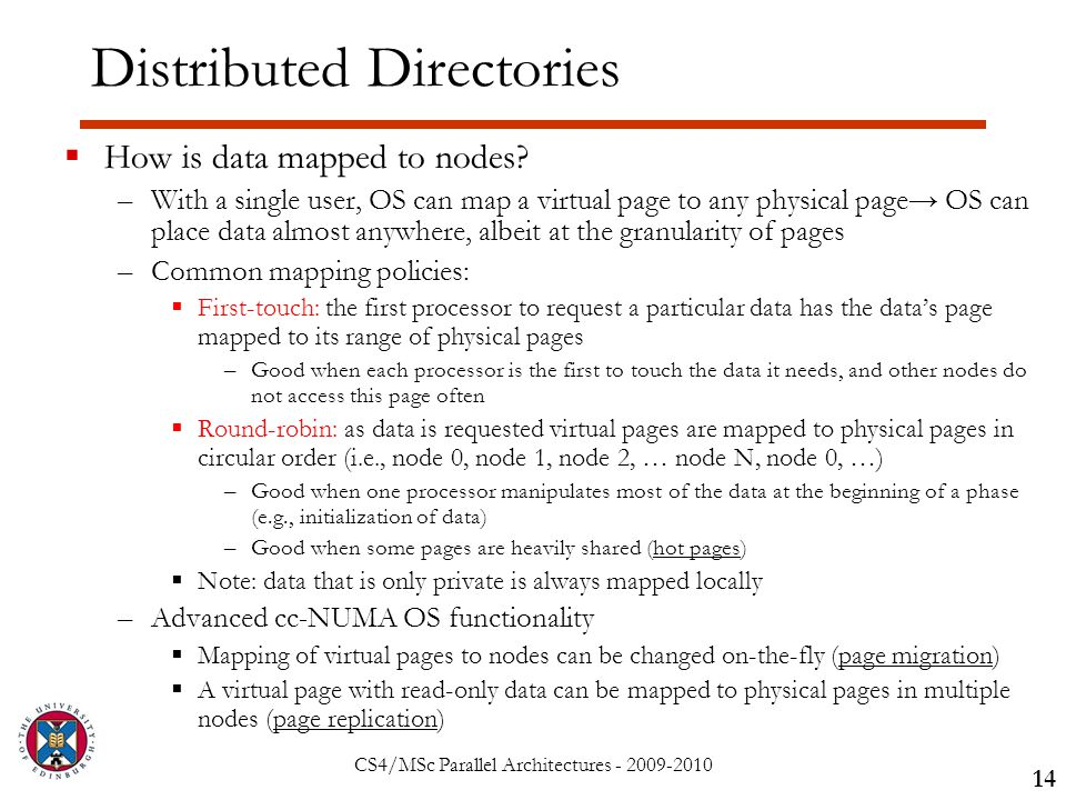 CS4/MSc Parallel Architectures - 2009-2010 Distributed Directories  How is data mapped to nodes.