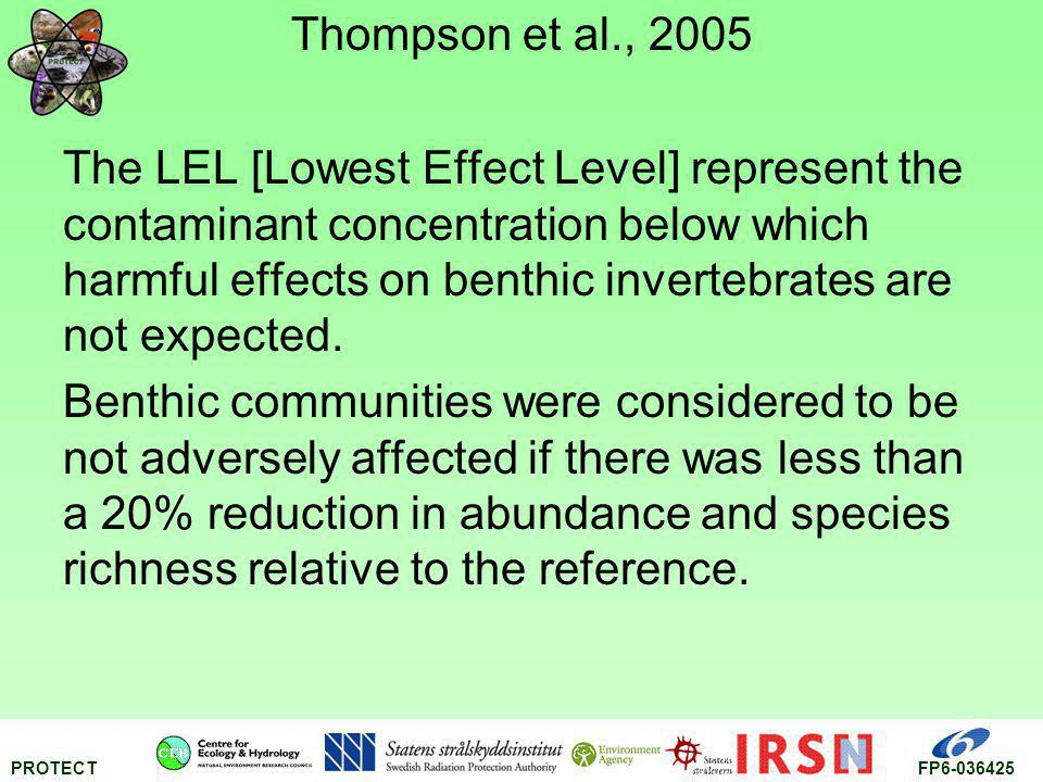 PROTECTFP6-036425 Thompson et al., 2005 The LEL [Lowest Effect Level] represent the contaminant concentration below which harmful effects on benthic i