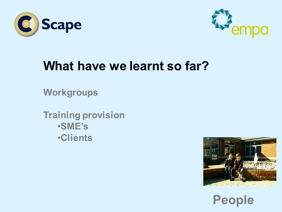 What have we learnt so far Workgroups Training provision SME's Clients