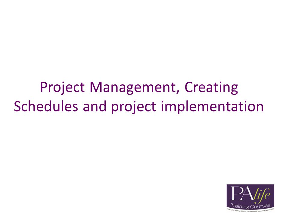Project Management, Creating Schedules and project implementation