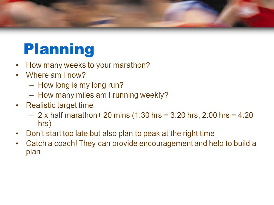 Planning How many weeks to your marathon.Where am I now.