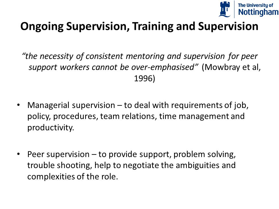 """Ongoing Supervision, Training and Supervision """"the necessity of consistent mentoring and supervision for peer support workers cannot be over-emphasise"""