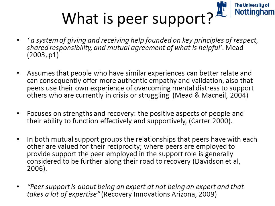 What is peer support? ' a system of giving and receiving help founded on key principles of respect, shared responsibility, and mutual agreement of wha