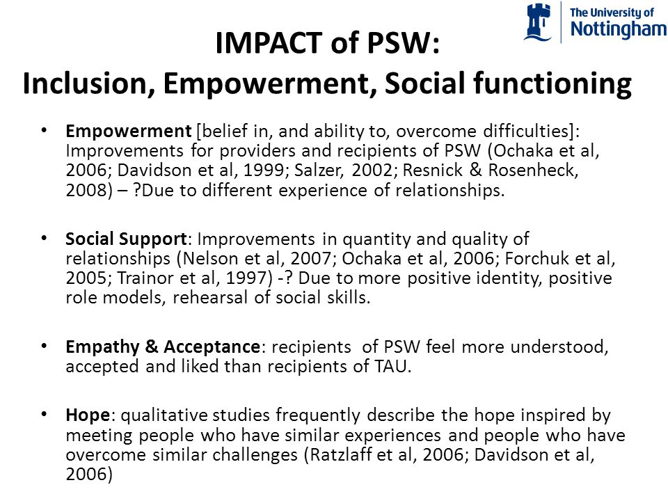 IMPACT of PSW: Inclusion, Empowerment, Social functioning Empowerment [belief in, and ability to, overcome difficulties]: Improvements for providers a