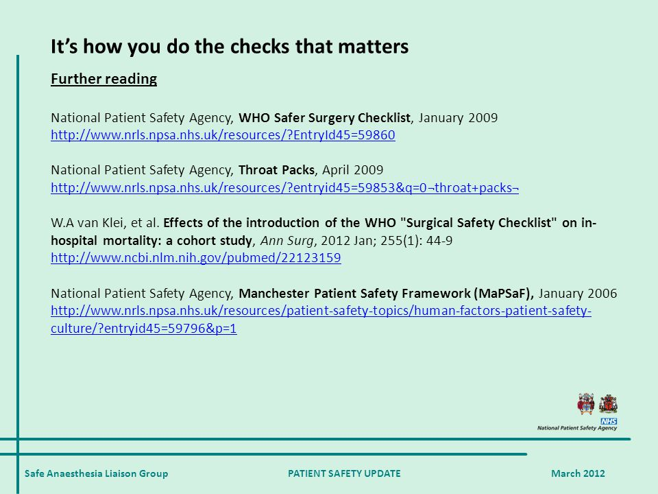 Safe Anaesthesia Liaison Group PATIENT SAFETY UPDATE March 2012 It's how you do the checks that matters Further reading National Patient Safety Agency