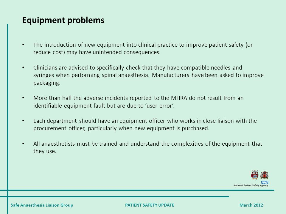 Safe Anaesthesia Liaison Group PATIENT SAFETY UPDATE March 2012 Equipment problems The introduction of new equipment into clinical practice to improve
