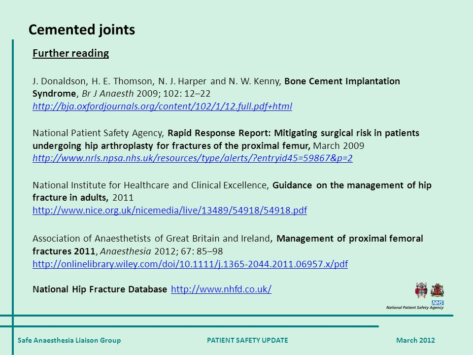 Safe Anaesthesia Liaison Group PATIENT SAFETY UPDATE March 2012 Cemented joints Further reading J. Donaldson, H. E. Thomson, N. J. Harper and N. W. Ke