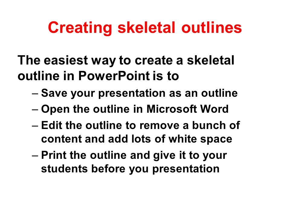 What is a skeletal outline. What the heck IS a skeletal outline.