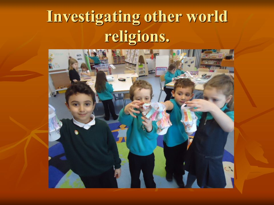 Investigating other world religions.