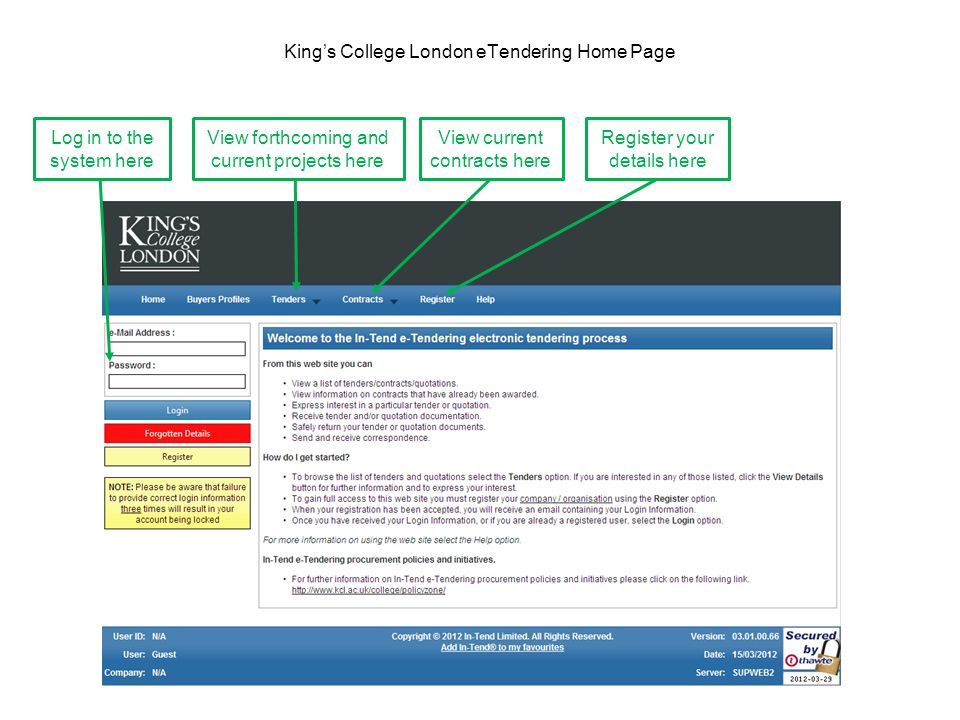 King's College London eTendering Home Page Log in to the system here View forthcoming and current projects here View current contracts here Register your details here