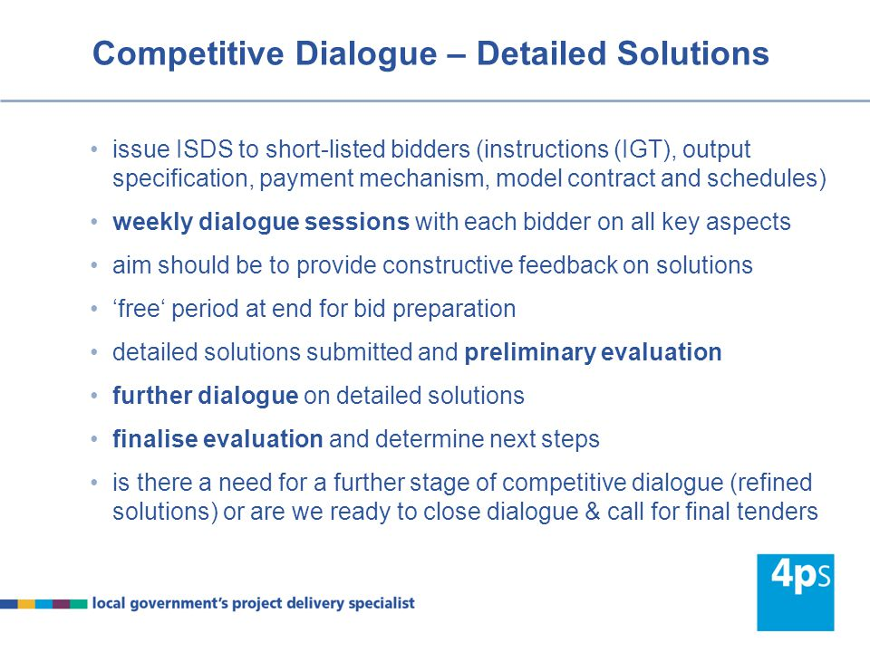 Competitive Dialogue – Detailed Solutions issue ISDS to short-listed bidders (instructions (IGT), output specification, payment mechanism, model contr