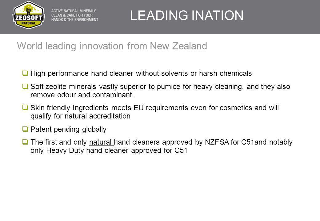World leading innovation from New Zealand  High performance hand cleaner without solvents or harsh chemicals  Soft zeolite minerals vastly superior to pumice for heavy cleaning, and they also remove odour and contaminant.