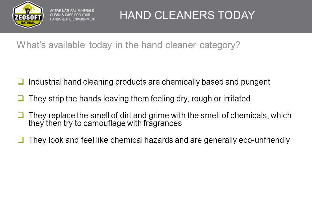 What's available today in the hand cleaner category?  Industrial hand cleaning products are chemically based and pungent  They strip the hands leavi