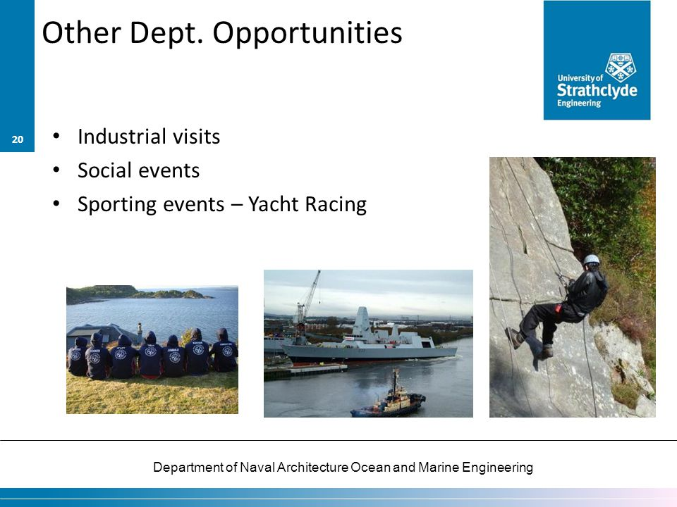 Department of Naval Architecture Ocean and Marine Engineering Other Dept. Opportunities Industrial visits Social events Sporting events – Yacht Racing