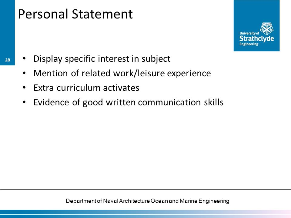 Department of Naval Architecture Ocean and Marine Engineering Personal Statement Display specific interest in subject Mention of related work/leisure