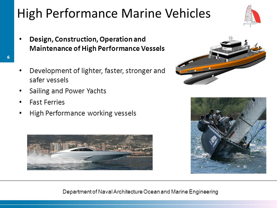 Department of Naval Architecture Ocean and Marine Engineering High Performance Marine Vehicles Design, Construction, Operation and Maintenance of High