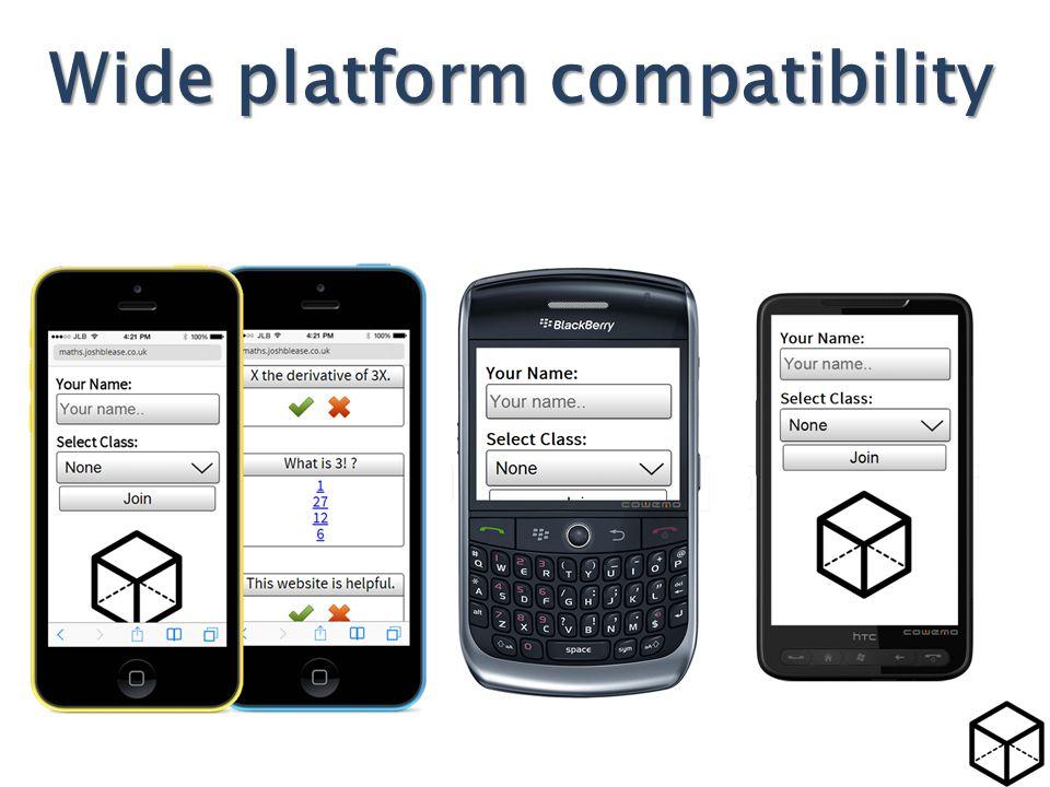 Wide platform compatibility