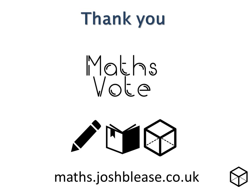 maths.joshblease.co.uk Thank you