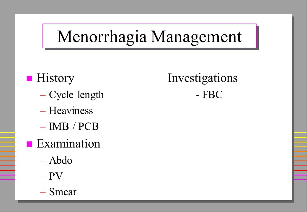 Menorrhagia nEnEighth commonest hospital referral nPnPresenting complaint in 1/3 of gynae referrals n7n73,000 hysterectomies per year n1n10,000 endome
