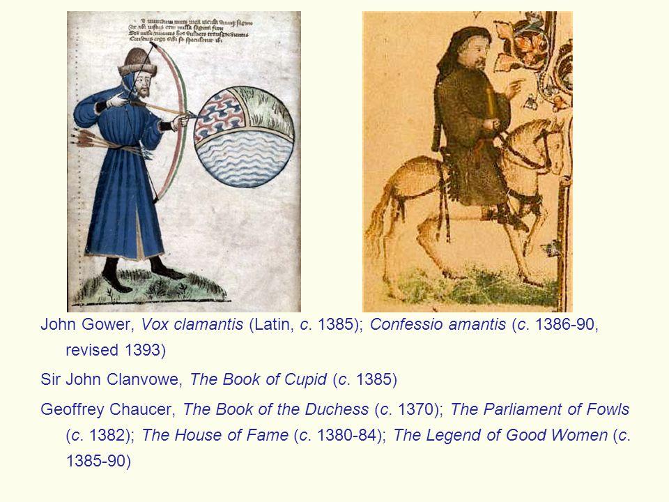 John Gower, Vox clamantis (Latin, c. 1385); Confessio amantis (c.