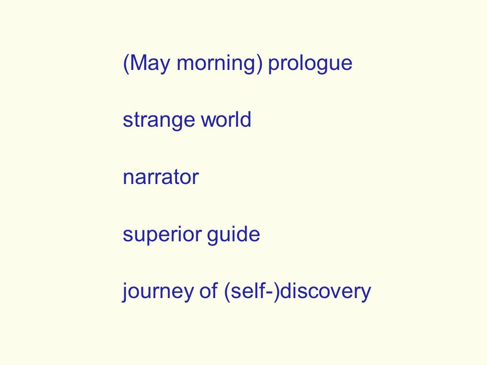 (May morning) prologue strange world narrator superior guide journey of (self-)discovery